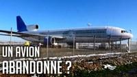 ?? L'avion ABANDONNÉ de l'Aéroport LYONNAIS