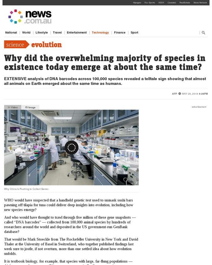 Pour les tenants de la théorie de l'évolution, c'est un mauvais coup ou, à tout le moins, une énigme. L'étude de l'ADN mitochondrial dans le cadre d'une recherche génétique de grande envergure vient de révéler que 90 % des animaux, ou plus exactement 9 espèces animales sur 10 sont apparues sur Terre à peu près en même temps que l'homme, il y a 100.000 ou 200.000 ans. L'un des principaux auteurs, David Thaler, généticien à l'université de Bâle, reconnaît que la conclusion de sa recherche est « très surprenante ». « Je l'ai combattue autant que je l'ai pu », avoue-t-il.   Avec son collègue Mark Stoeckle de la Rockefeller Université, il a exprimé son étonnement devant plusieurs faits constatés à travers ses analyses de cinq millions de « codes barres » d'ADN mitochondrial de 100.000 espèces actuellement présentes dans différentes régions du globe terrestre. D'une part, ils ont constaté que les variations « neutres » – les petites variations d'ADN qui se succèdent au fil des générations – sont beaucoup moins fréquentes que « prévu » par les évolutionnistes. Et ce quel que soit le nombre d'individus que comptent aujourd'hui les dites espèces.