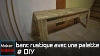 création d'un banc rustique avec une vielle palette