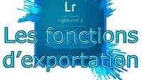 Découverte des options d'exportation de Lightroom