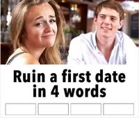 Donne 4 mots qui ruinent un rdv