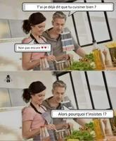 Qu'est-ce que tu cuisine bien !
