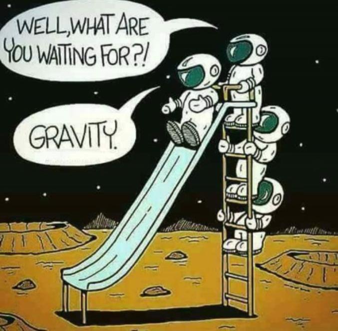 - Bien, qu'est-ce que tu attends ?! - La gravité
