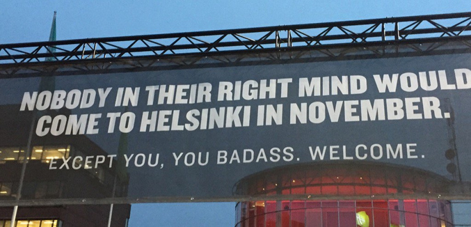 Aucune personne saine d'esprit n'aurait l'idée de venir à Helsinki en Novembre. Sauf toi, tu déchires !
