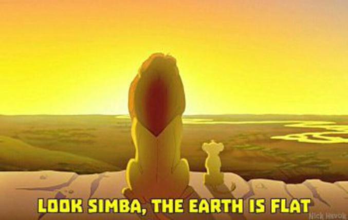 """""""Regarde Simba, la Terre est plate !"""""""