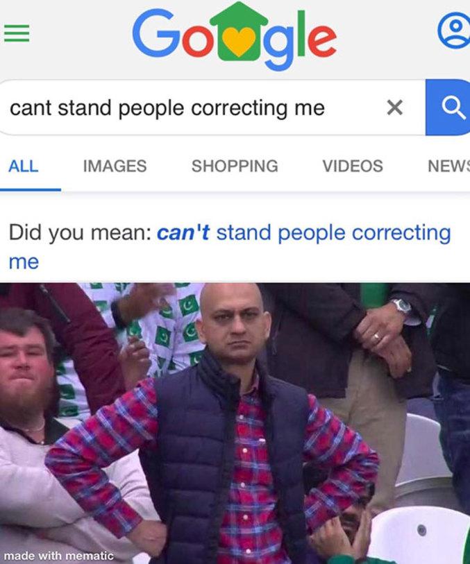 Vouliez-vous dire: JE NE peux pas supporter les gens qui me corrigent ?