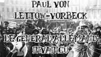 L'histoire de Paul von Lettow-Vorbeck, général allemand invaincu