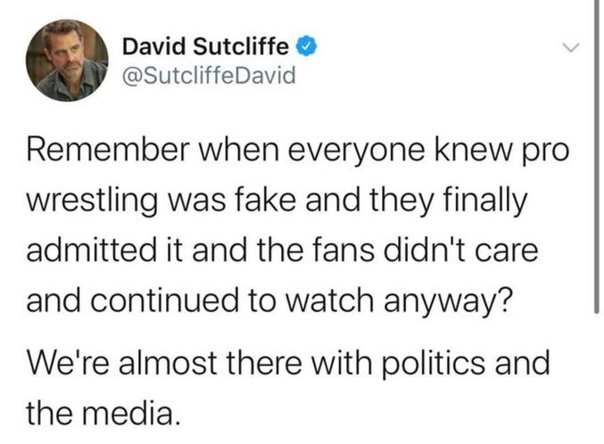 Anglophobes : Rappelez vous quand tout le monde savait que le catch pro c'était du fake et que finalement ils l'ont admis mais que les fans s'en foutaient et continuaient a regarder ? Hé bien, on en est presque là pour la politique et les médias.