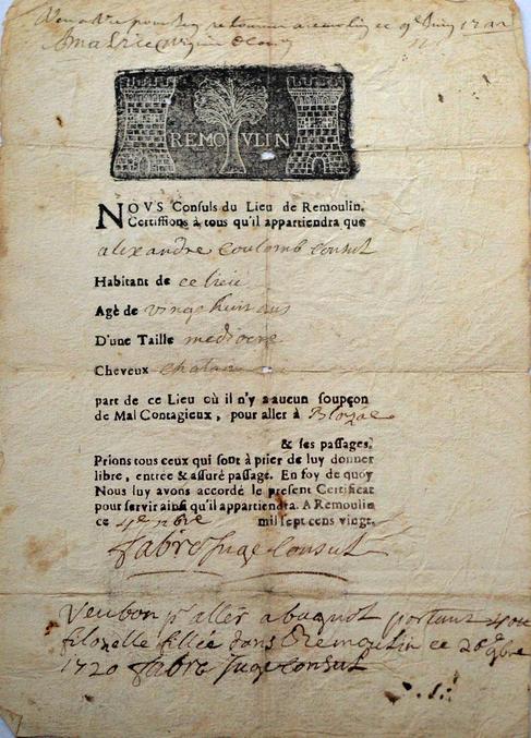 """En 1720, une épidémie de peste touche durement Marseille, forçant les autorités à mettre en place des mesures telles que des quarantaines, le renouvellement du Bureau de Santé, et la distribution de patentes, des certificats listant les niveaux de risques des navires souhaitant entrer en France. Ici une attestation de déplacement pour dire que le gars vient d'un endroit pas infecté. """"Nous consuls du Lieu de Remoulin certiffions à tous qu'il appartiendra que Alexandre Coulomb Habitant de Agé de  D'une taille Cheveux part de ce lieu où il n'y a aucun soupçon de Mal Contagieux, pour aller à... Prions tous ceux qui sont à prier de lui donner libre entrée et assuré passage. En foi de quoi nous lui avons accordé le présent certificat pour servir [j'arrive pas à lire] qu'il appartiendra.  [Fait] à Remoulin, ce 4e [je sais pas quel mois] 1720"""" Si vous arrivez à déchiffrer ce qui est écrit à la min, je suis preneur."""