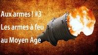 Les armes à feu au Moyen Age