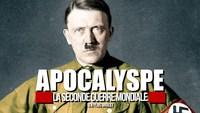 Apocalyspe, la 2nde Guerre mondiale