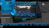 Recadrage et redressement d'horizon avec LightRoom