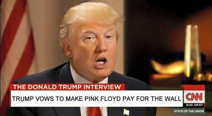 les pink floyd devant mettre la main au portefeuille pour édifier le mur entre USA et Mexique, c'est rigolo, non ?