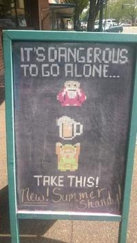 It's dangerous to go alone ...