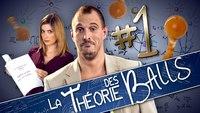 La Théorie des Balls - Episode 01 : Atomes Crochus