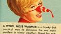 En hiver, un capuchon en laine sur le nez est indispensable contre les froidures !