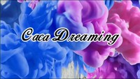 Caca Dreaming