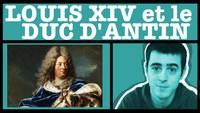 Louis XIV et le duc d'Antin