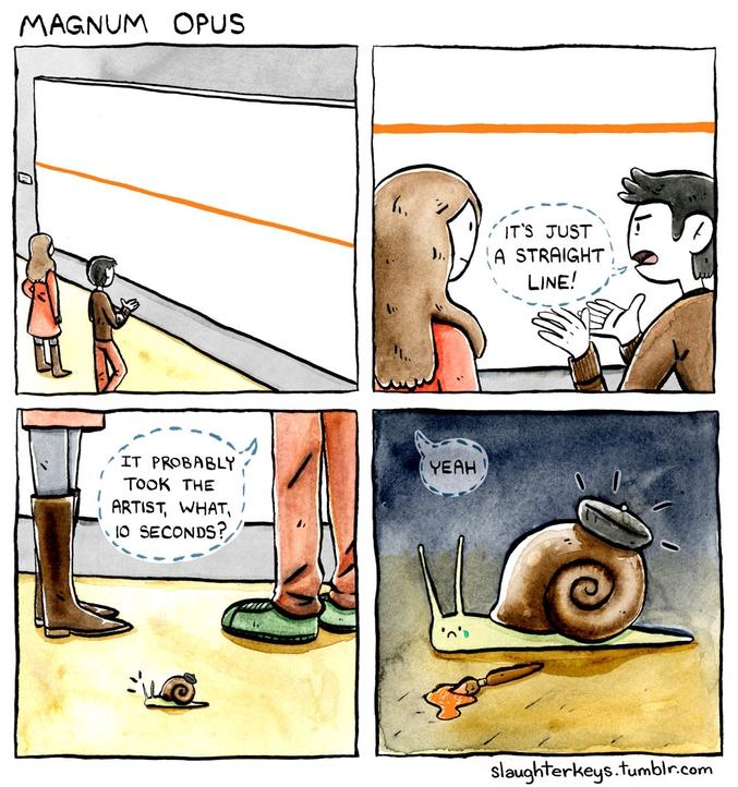 """""""C'est juste une ligne droite. Ça a dû prendre à l'artiste, quoi, 10 secondes ?""""  Par Slaughterkeys  http://slaughterkeys.tumblr.com/"""