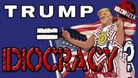 Bolchegeek: [HS] Trump = Idiocracy ?
