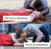 Appelle-moi une ambulance .