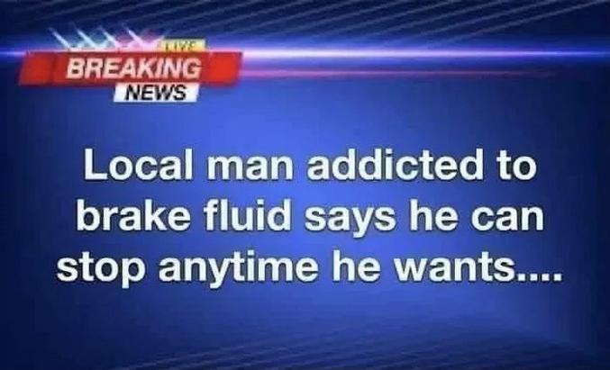 Un homme accro au liquide de frein dit pouvoir s'arrêter n'importe quand!
