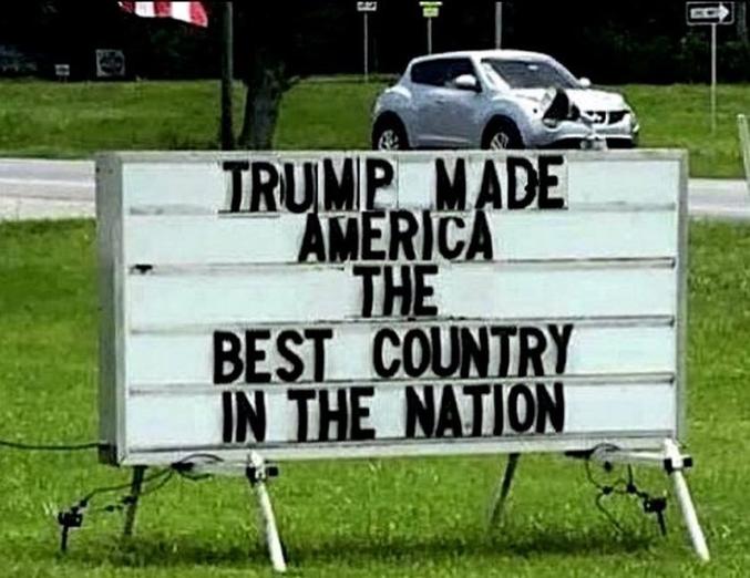 """""""Trump a fait de l'amérique le meilleur pays de la nation."""""""