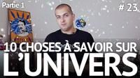 10 choses à savoir sur l'Univers - partie 1 - e-penser