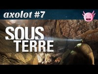 Axolot #7 Sous terre