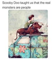 Quand ScoobyDoo, m'apprenait réellement que les vrais monstres, ce sont les gens.