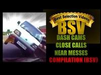 Des dash cams où l'accident est évité de justesse.
