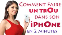 Comment faire un trou dans son iPhone (en 2 minutes seulement ! )