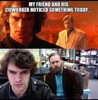 Anakin, tu étais comme un collègue pour moi...