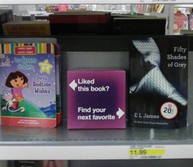 """""""Vous avez aimé ce livre ?"""" (Dora, en espagnol) """"Voici votre nouveau favori"""" (50 Nuances de Grey, en anglais)"""