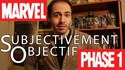 Subjectivement Objectif - Marvel : Phase 1