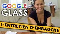 Google Glass: l'entretien d'embauche