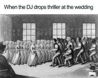 "Kan le DJ balance ""Thriller"" au mariage"