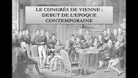 Aux origines de l'Époque Contemporaine : Le Congrès de Vienne