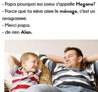 Pourquoi ma soeur s'appelle Mégane?