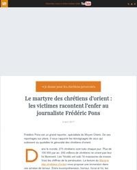 Le martyre des chrétiens d'orient : les victimes racontent l'enfer au journaliste Frédéric Pons