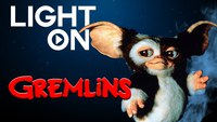 Light On #2 - Gremlins