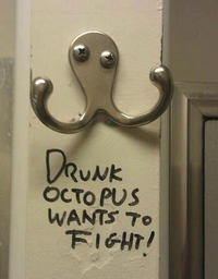 Go home octopus, you're drunk #2